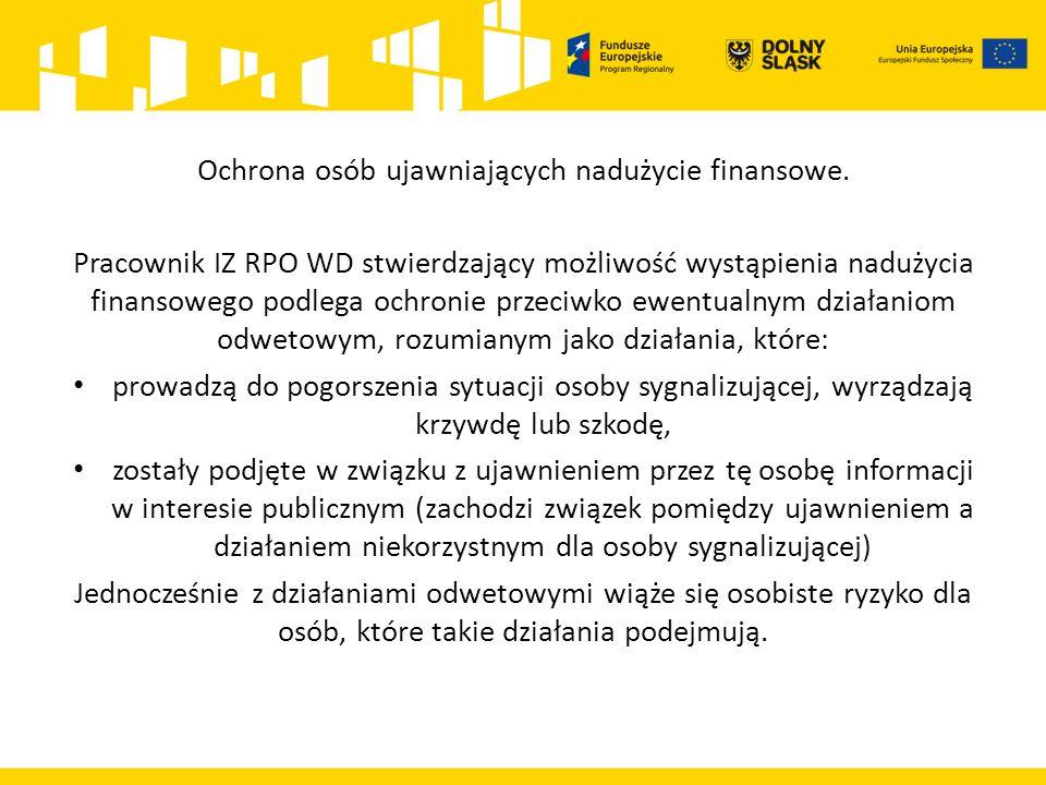 Ochrona osób ujawniających nadużycie finansowe. Pracownik IZ RPO WD stwierdzający możliwość wystąpienia nadużycia finansowego podlega ochronie przeciw