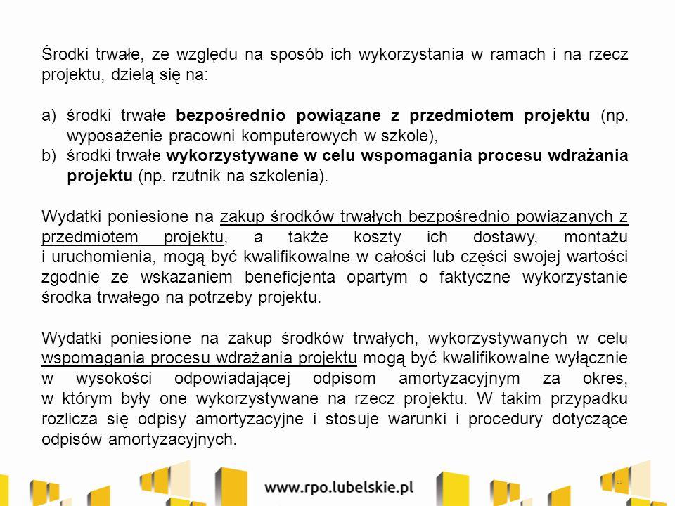 21 Środki trwałe, ze względu na sposób ich wykorzystania w ramach i na rzecz projektu, dzielą się na: a)środki trwałe bezpośrednio powiązane z przedmiotem projektu (np.