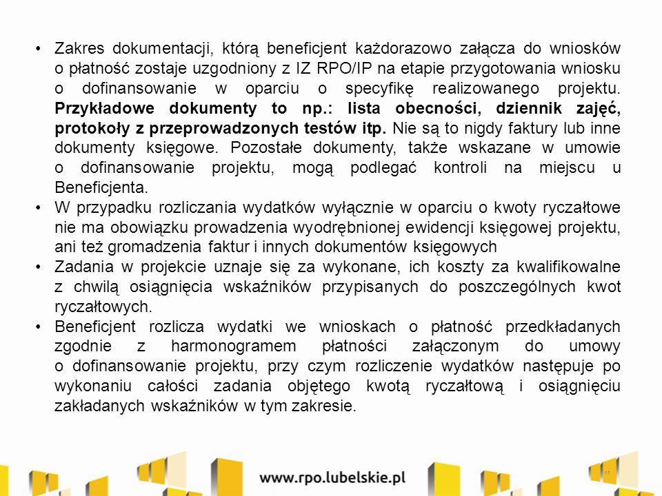 Zakres dokumentacji, którą beneficjent każdorazowo załącza do wniosków o płatność zostaje uzgodniony z IZ RPO/IP na etapie przygotowania wniosku o dof
