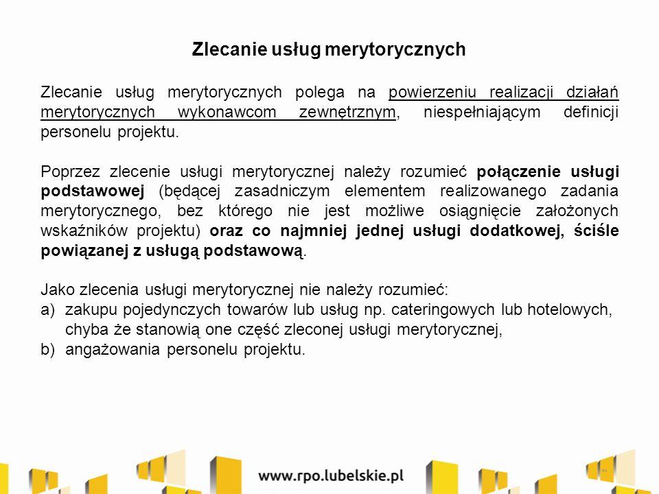 Zlecanie usług merytorycznych Zlecanie usług merytorycznych polega na powierzeniu realizacji działań merytorycznych wykonawcom zewnętrznym, niespełnia