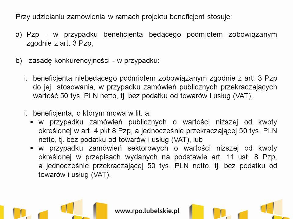 41 Przy udzielaniu zamówienia w ramach projektu beneficjent stosuje: a)Pzp - w przypadku beneficjenta będącego podmiotem zobowiązanym zgodnie z art.