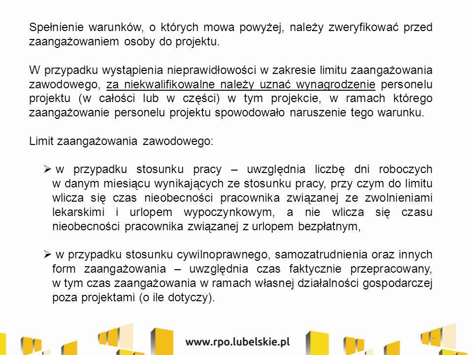 50 Spełnienie warunków, o których mowa powyżej, należy zweryfikować przed zaangażowaniem osoby do projektu.