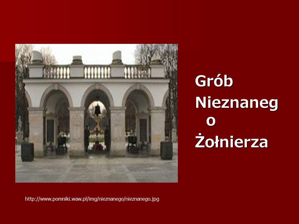 Grób Nieznaneg o Żołnierza http://www.pomniki.waw.pl/img/nieznanego/nieznanego.jpg