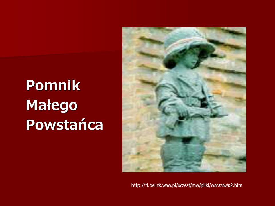 PomnikMałegoPowstańca http://ti.oeiizk.waw.pl/uczest/mw/pliki/warszawa2.htm