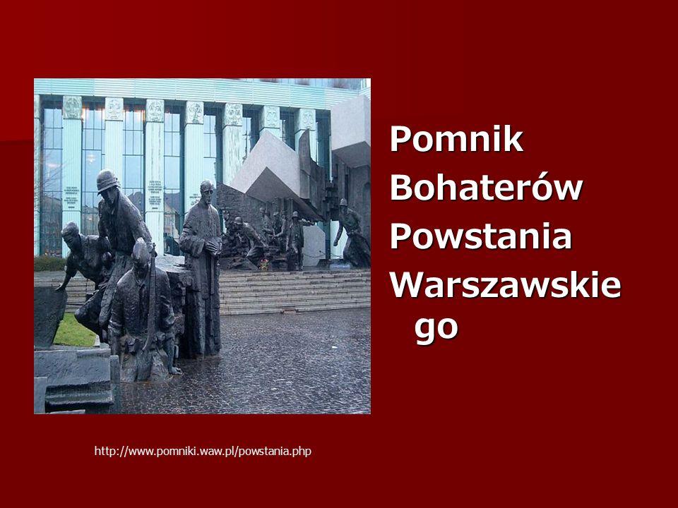 PomnikBohaterówPowstania Warszawskie go http://www.pomniki.waw.pl/powstania.php