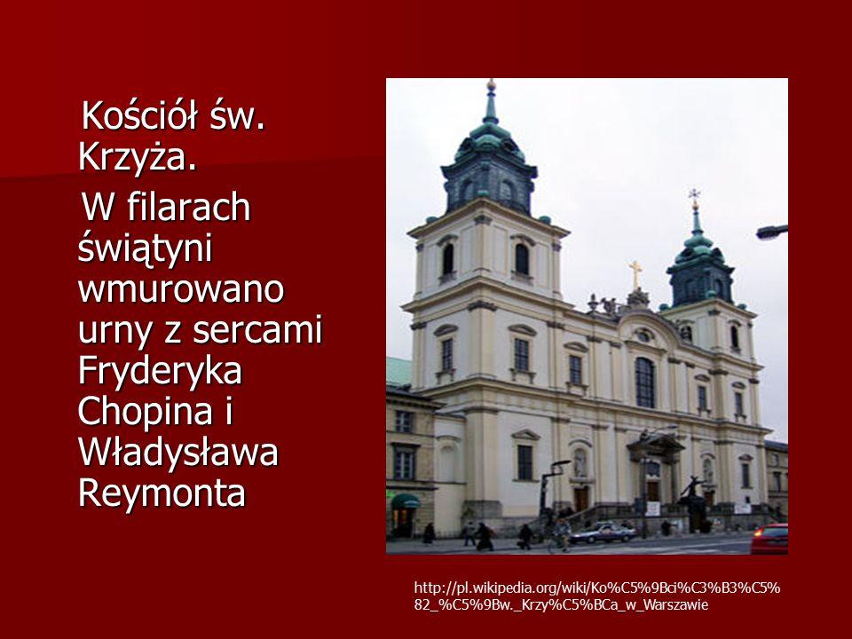 Kościół św. Krzyża. Kościół św. Krzyża. W filarach świątyni wmurowano urny z sercami Fryderyka Chopina i Władysława Reymonta W filarach świątyni wmuro