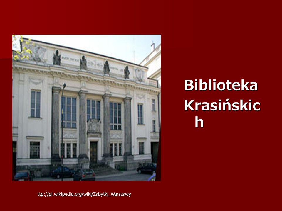 Biblioteka Krasińskic h ttp://pl.wikipedia.org/wiki/Zabytki_Warszawy