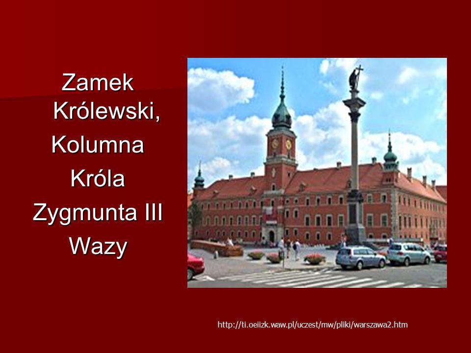 Zamek Królewski, KolumnaKróla Zygmunta III Wazy http://ti.oeiizk.waw.pl/uczest/mw/pliki/warszawa2.htm