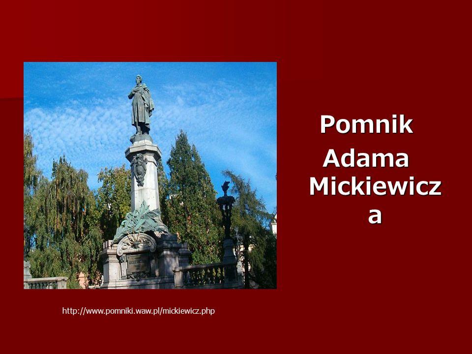 Pomnik Adama Mickiewicz a http://www.pomniki.waw.pl/mickiewicz.php