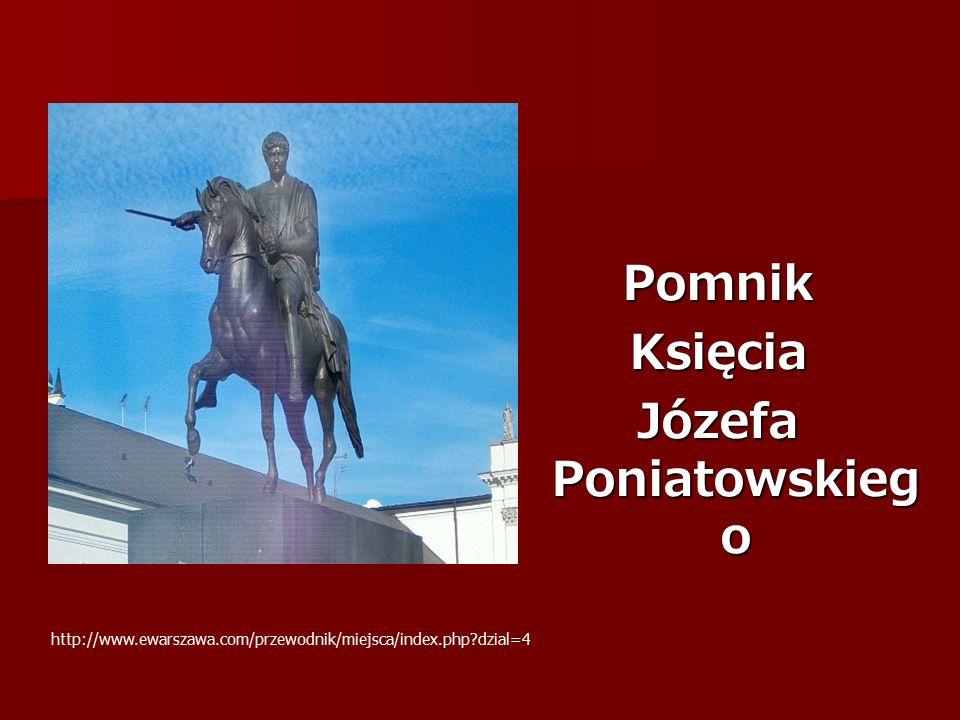 PomnikKsięcia Józefa Poniatowskieg o http://www.ewarszawa.com/przewodnik/miejsca/index.php dzial=4