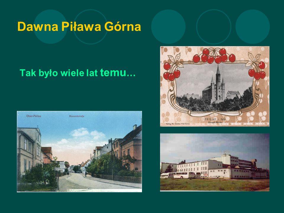 Dawna Piława Górna Tak było wiele lat temu …