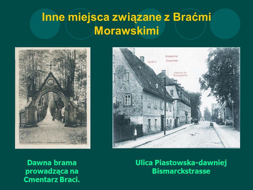 Inne miejsca związane z Braćmi Morawskimi Dawna brama prowadząca na Cmentarz Braci.