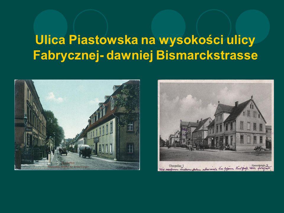 Ulica Piastowska na wysokości ulicy Fabrycznej- dawniej Bismarckstrasse