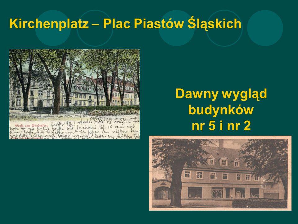 Kirchenplatz – Plac Piastów Śląskich Dawny wygląd budynków nr 5 i nr 2