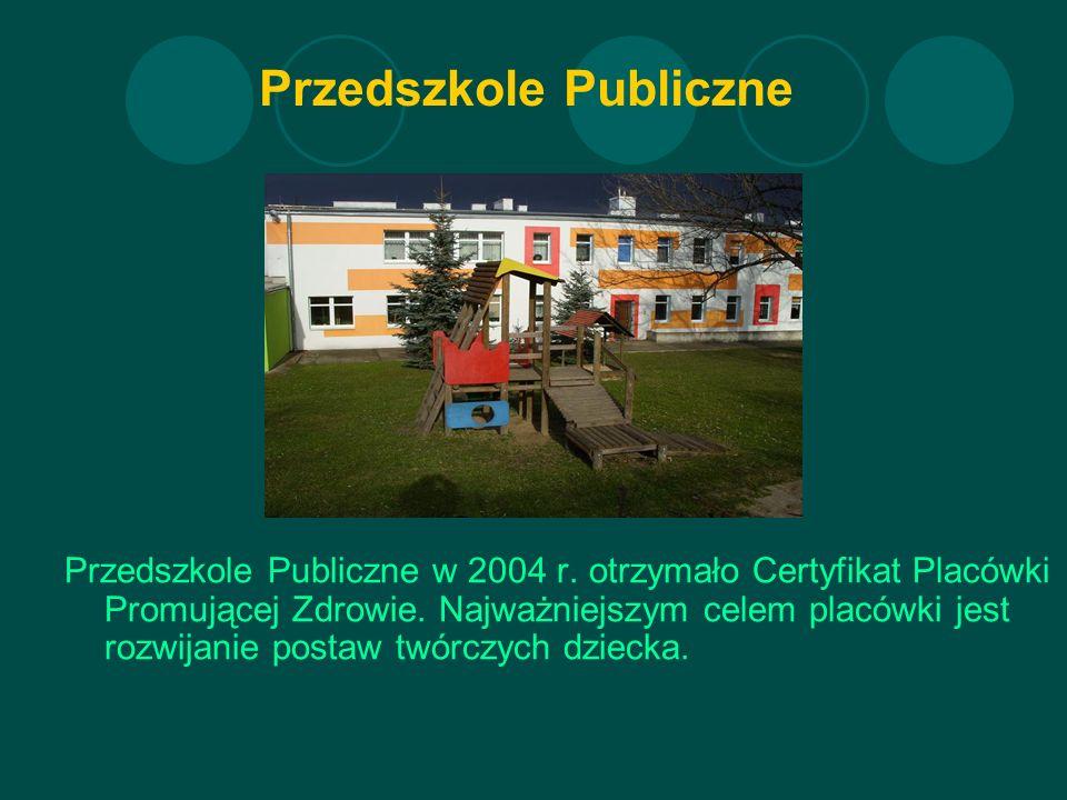 Przedszkole Publiczne Przedszkole Publiczne w 2004 r.