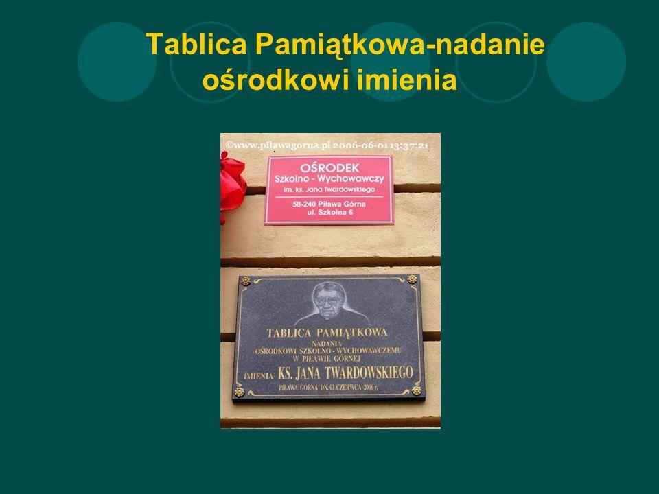 Tablica Pamiątkowa-nadanie ośrodkowi imienia