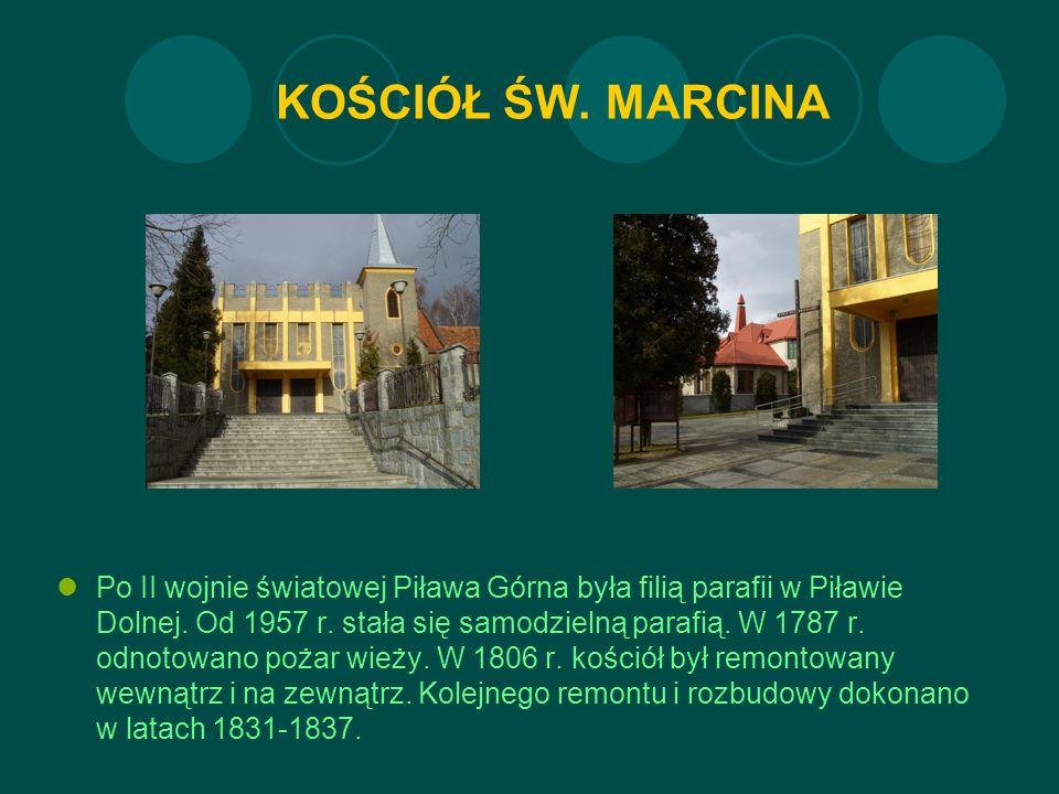 KOŚCIÓŁ ŚW. MARCINA Po II wojnie światowej Piława Górna była filią parafii w Piławie Dolnej.
