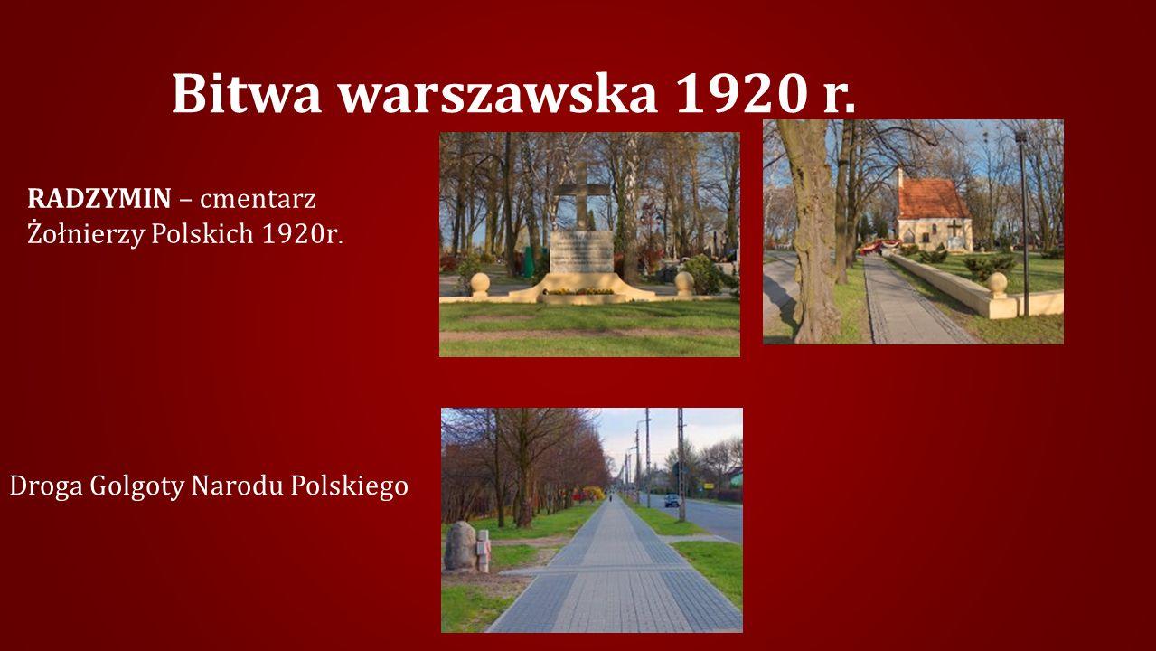 Bitwa warszawska 1920 r.RADZYMIN – cmentarz Żołnierzy Polskich 1920r.