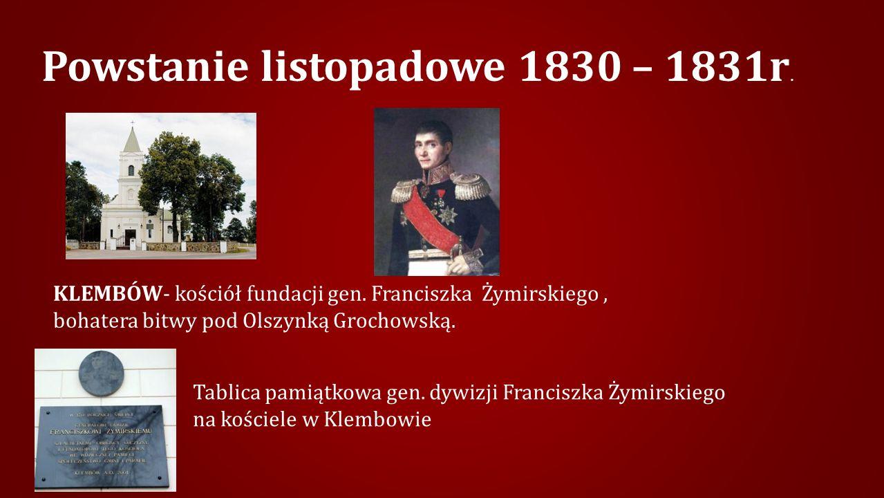 Powstanie listopadowe 1830 – 1831r.KLEMBÓW- kościół fundacji gen.