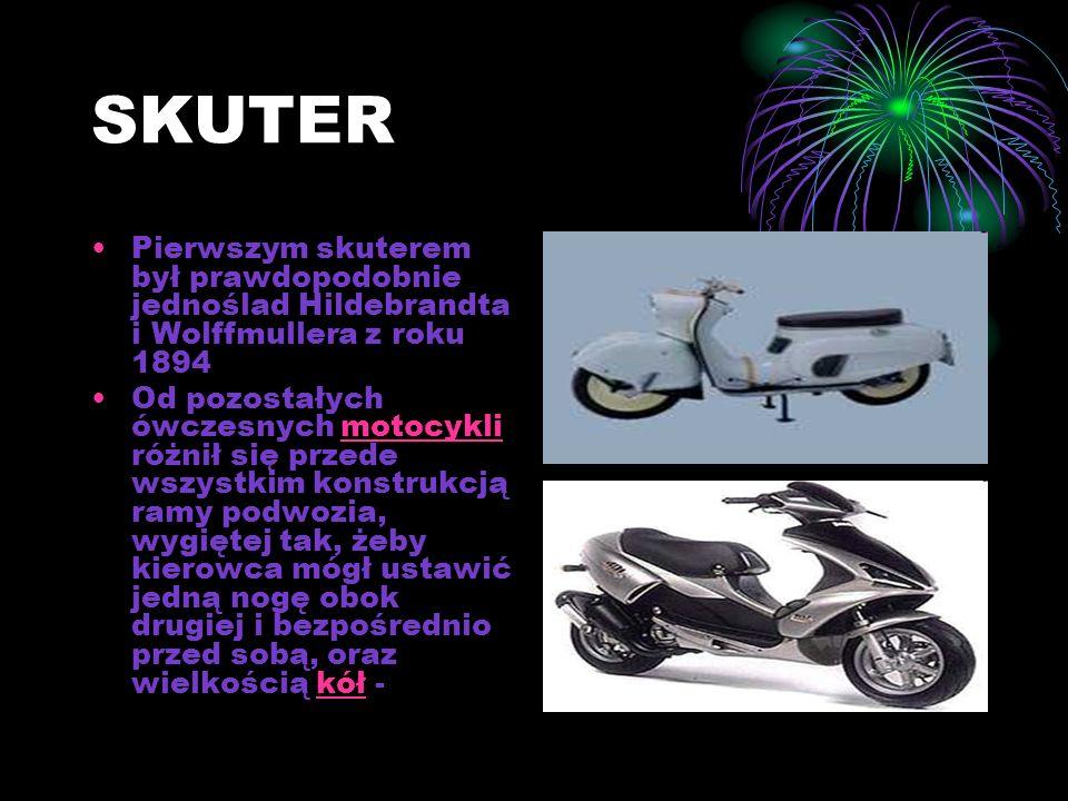 SKUTER Pierwszym skuterem był prawdopodobnie jednoślad Hildebrandta i Wolffmullera z roku 1894 Od pozostałych ówczesnych motocykli różnił się przede wszystkim konstrukcją ramy podwozia, wygiętej tak, żeby kierowca mógł ustawić jedną nogę obok drugiej i bezpośrednio przed sobą, oraz wielkością kół -motocyklikół