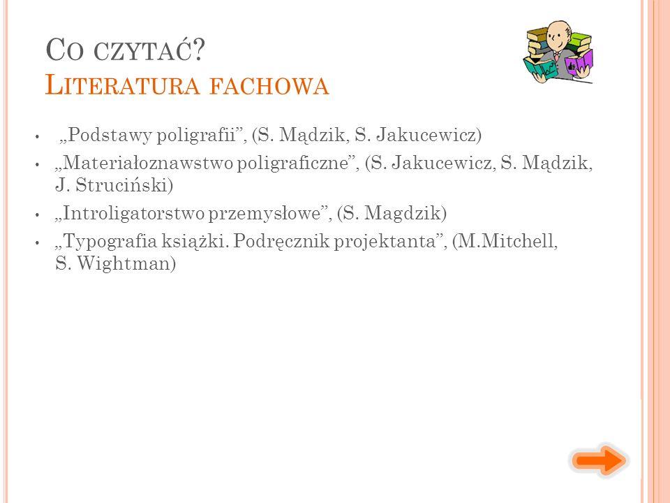 """""""Podstawy poligrafii , (S. Mądzik, S. Jakucewicz) """"Materiałoznawstwo poligraficzne , (S."""
