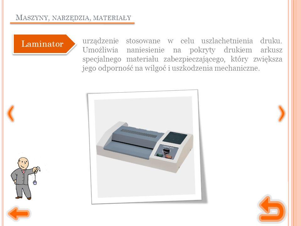 M ASZYNY, NARZĘDZIA, MATERIAŁY urządzenie stosowane w celu uszlachetnienia druku.