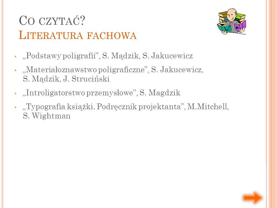 """""""Podstawy poligrafii , S. Mądzik, S. Jakucewicz """"Materiałoznawstwo poligraficzne , S."""