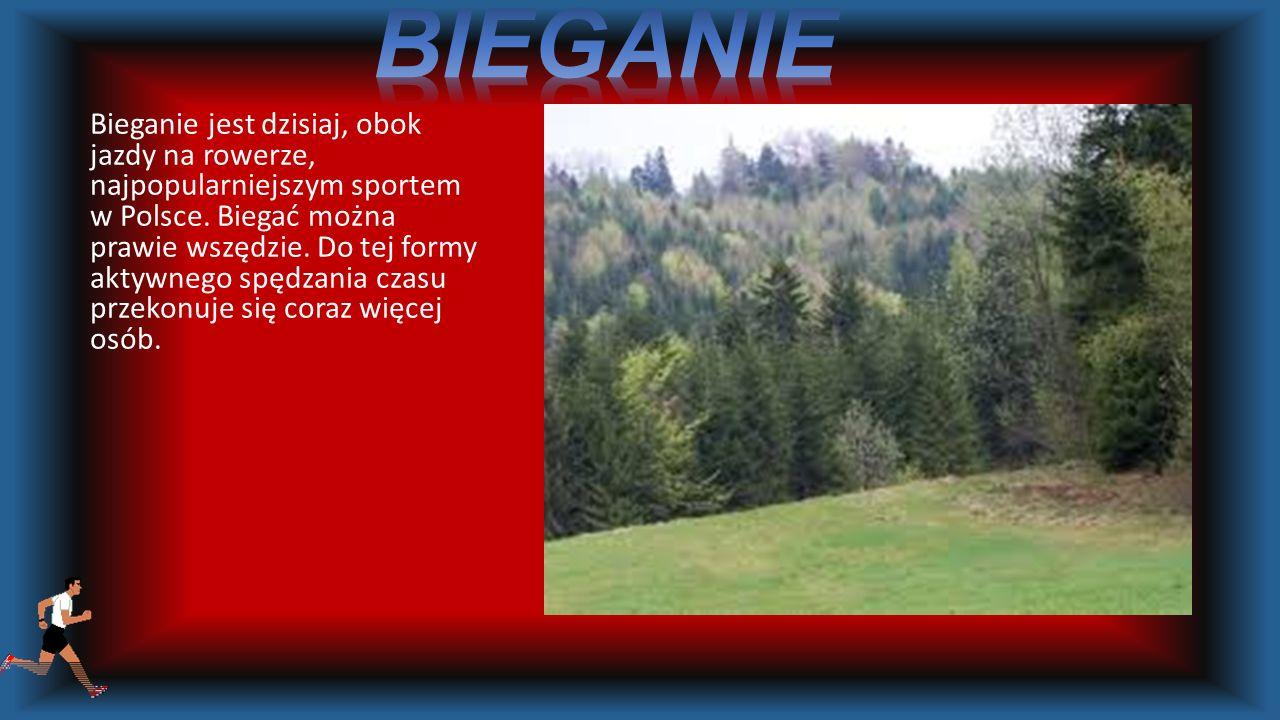 Bieganie jest dzisiaj, obok jazdy na rowerze, najpopularniejszym sportem w Polsce.