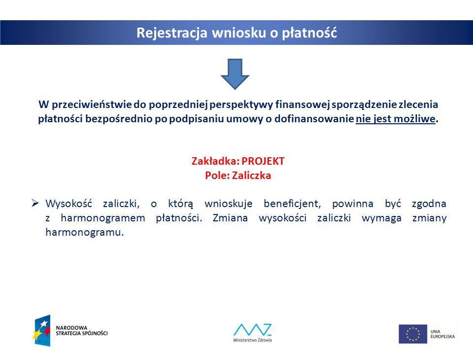 13 W przeciwieństwie do poprzedniej perspektywy finansowej sporządzenie zlecenia płatności bezpośrednio po podpisaniu umowy o dofinansowanie nie jest możliwe.