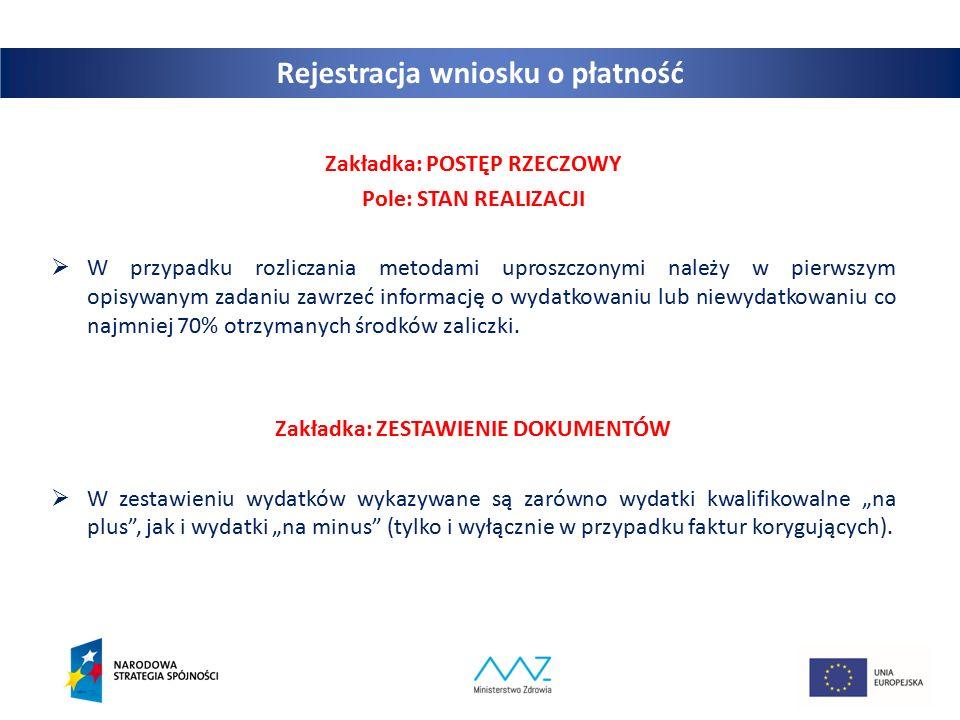Zakładka: POSTĘP RZECZOWY Pole: STAN REALIZACJI  W przypadku rozliczania metodami uproszczonymi należy w pierwszym opisywanym zadaniu zawrzeć informa