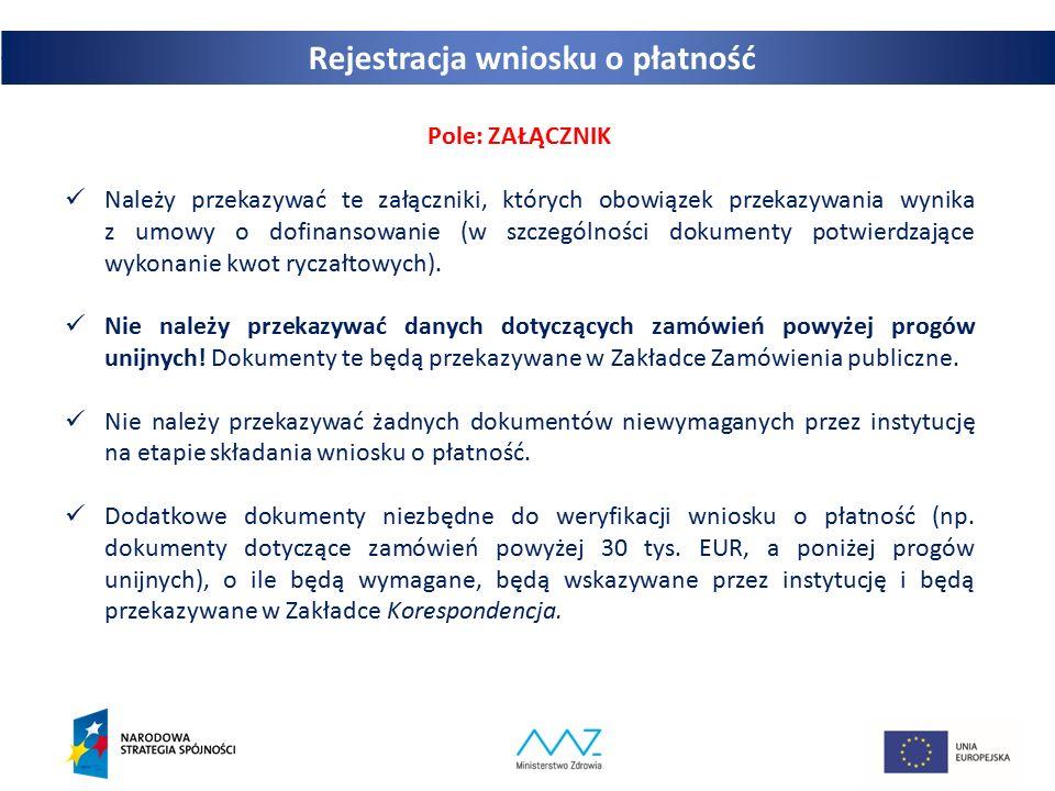 20 Pole: ZAŁĄCZNIK Należy przekazywać te załączniki, których obowiązek przekazywania wynika z umowy o dofinansowanie (w szczególności dokumenty potwierdzające wykonanie kwot ryczałtowych).
