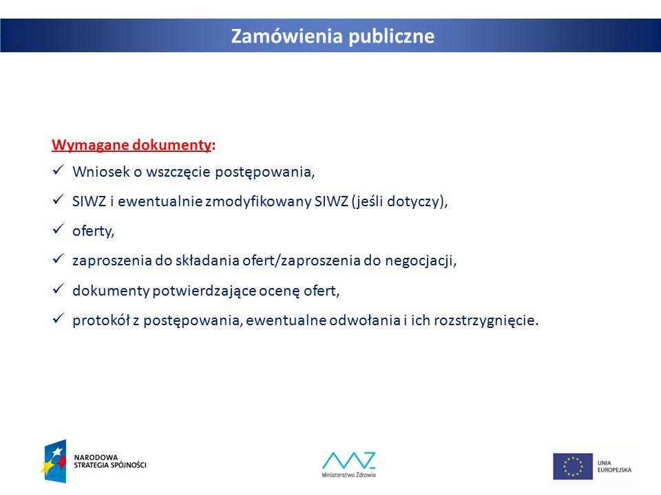 25 Wymagane dokumenty: Wniosek o wszczęcie postępowania, SIWZ i ewentualnie zmodyfikowany SIWZ (jeśli dotyczy), oferty, zaproszenia do składania ofert