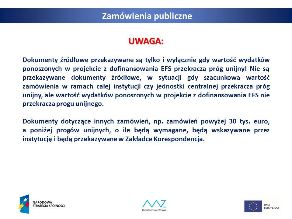 26 UWAGA: Dokumenty źródłowe przekazywane są tylko i wyłącznie gdy wartość wydatków ponoszonych w projekcie z dofinansowania EFS przekracza próg unijn