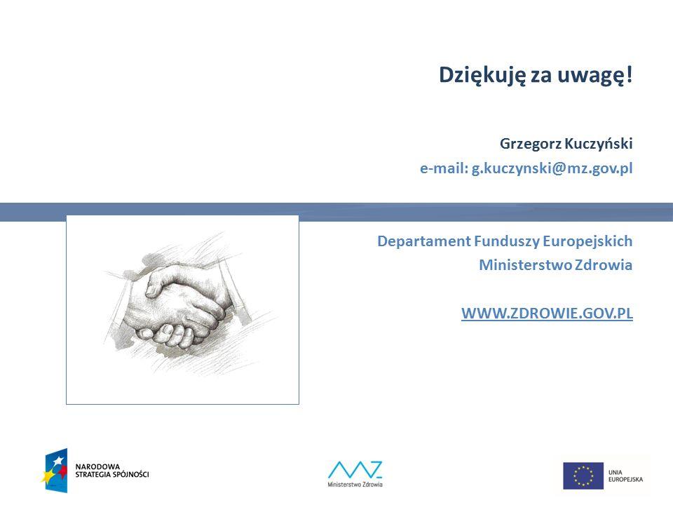 Dziękuję za uwagę! Grzegorz Kuczyński e-mail: g.kuczynski@mz.gov.pl Departament Funduszy Europejskich Ministerstwo Zdrowia WWW.ZDROWIE.GOV.PL 33