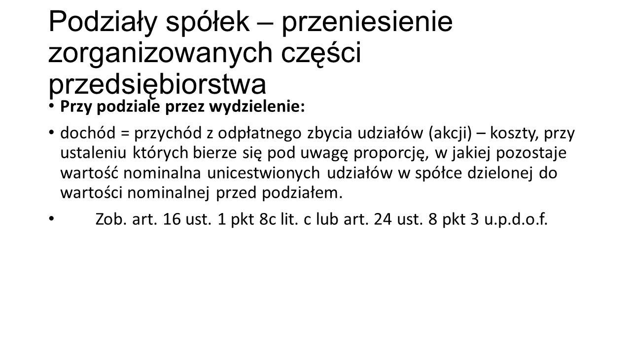 Podziały spółek – przeniesienie zorganizowanych części przedsiębiorstwa Przykład Wspólnik A poniósł wydatek w kwocie 120 j.p.