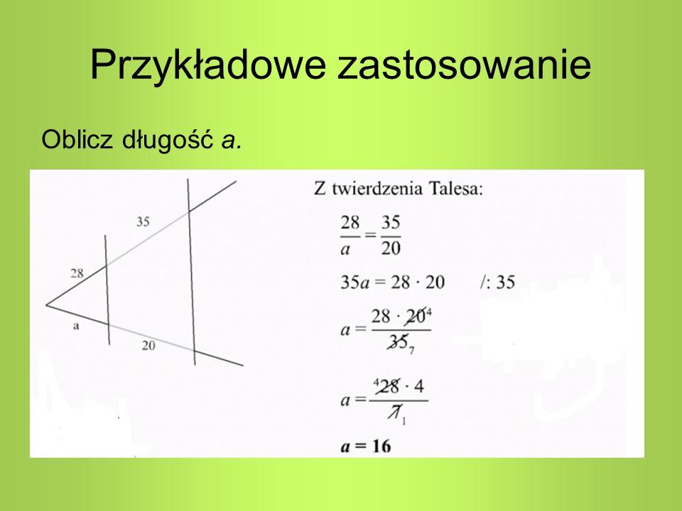 Przykładowe zastosowanie Oblicz długość a.