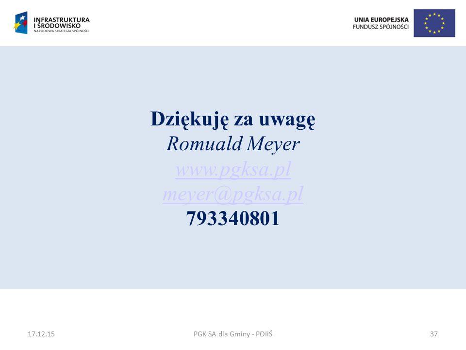 PGK SA dla Gminy - POIiŚ Dziękuję za uwagę Romuald Meyer www.pgksa.pl meyer@pgksa.pl 793340801 www.pgksa.pl meyer@pgksa.pl 17.12.1537