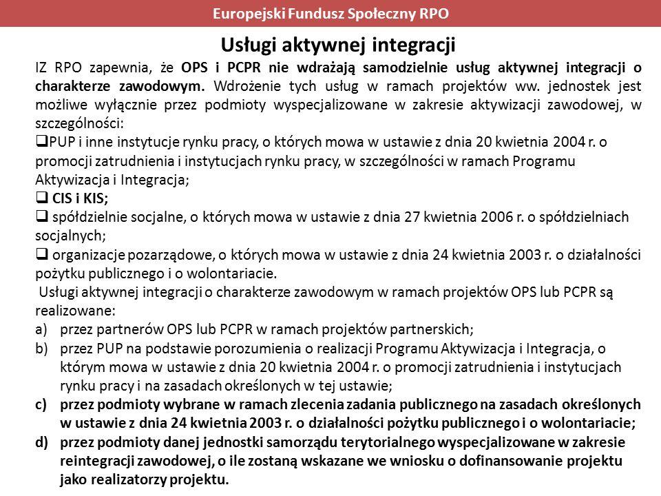 Usługi aktywnej integracji IZ RPO zapewnia, że OPS i PCPR nie wdrażają samodzielnie usług aktywnej integracji o charakterze zawodowym.