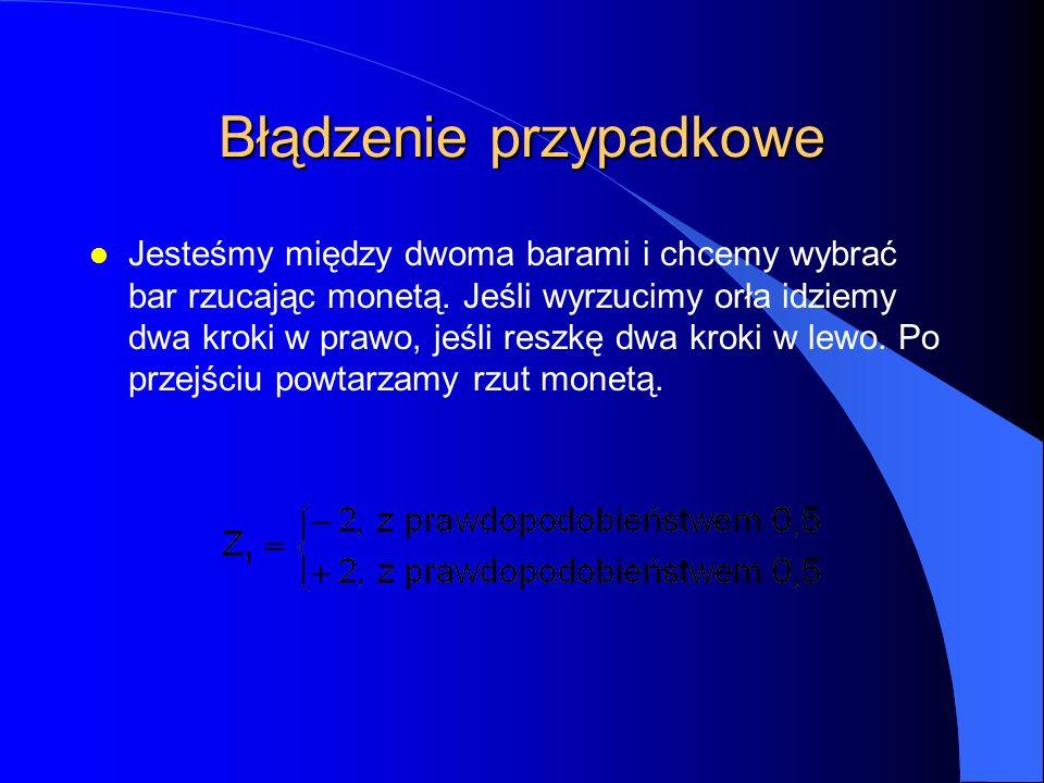 Błądzenie przypadkowe l Każda zmienna losowa Z t : –średnia:E(Z t ) = 0, –wariancja:D 2 (Z t ) = 4, –kowariancja:Cov(Z t,Z t+j ) = 0, j  0.