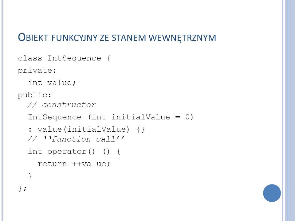 A LGORYTM FOR _ EACH Algorytm for_each aplikuje funkcje zdefiniowaną w obiekcie funkcyjnym do wszystkich elementów kolekcji.