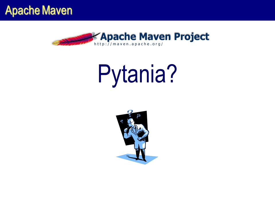 Apache Maven Pytania?