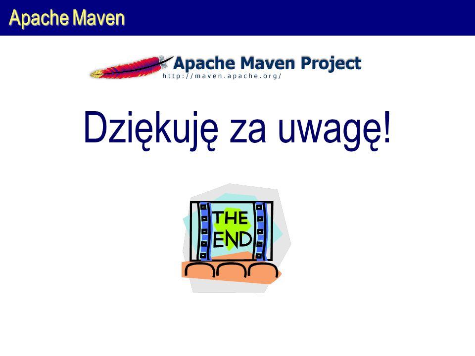 Apache Maven Dziękuję za uwagę!