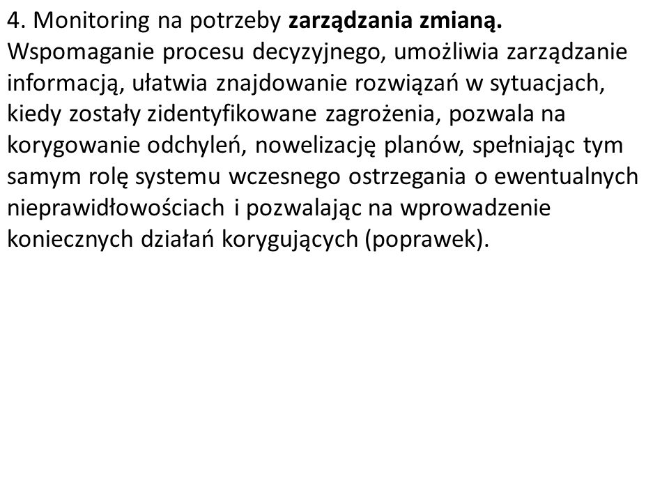 4. Monitoring na potrzeby zarządzania zmianą.