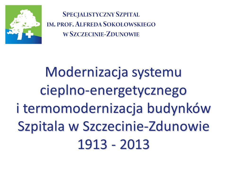 Modernizacja systemu cieplno-energetycznego i termomodernizacja budynków Szpitala w Szczecinie-Zdunowie 1913 - 2013