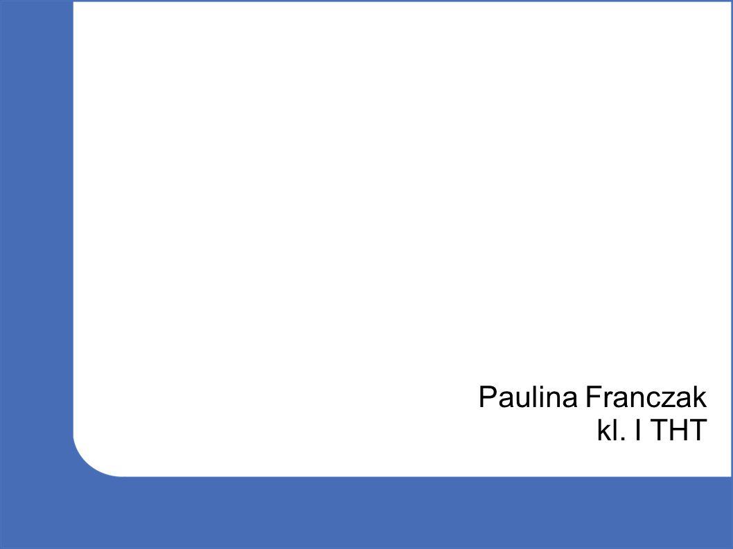 Paulina Franczak kl. I THT