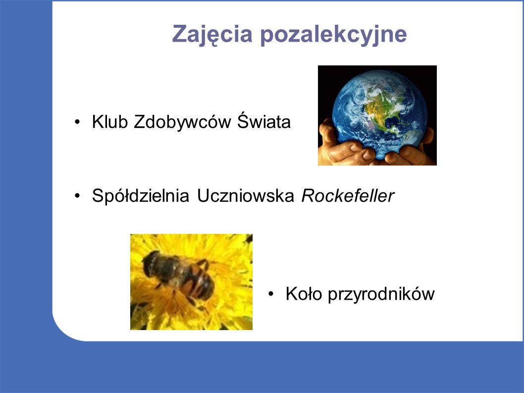 Zajęcia pozalekcyjne Klub Zdobywców Świata Spółdzielnia Uczniowska Rockefeller Koło przyrodników