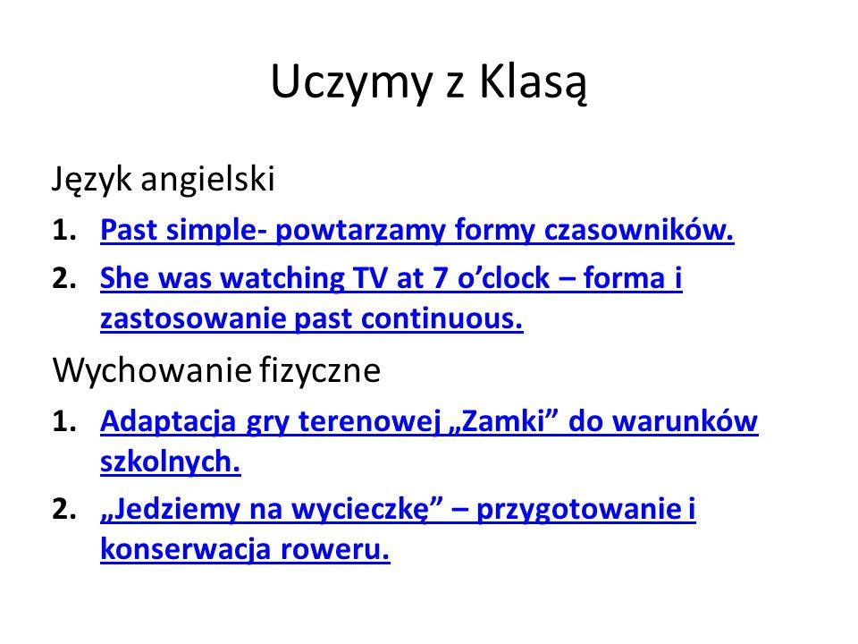 Uczymy z Klasą Język angielski 1.Past simple- powtarzamy formy czasowników.Past simple- powtarzamy formy czasowników.