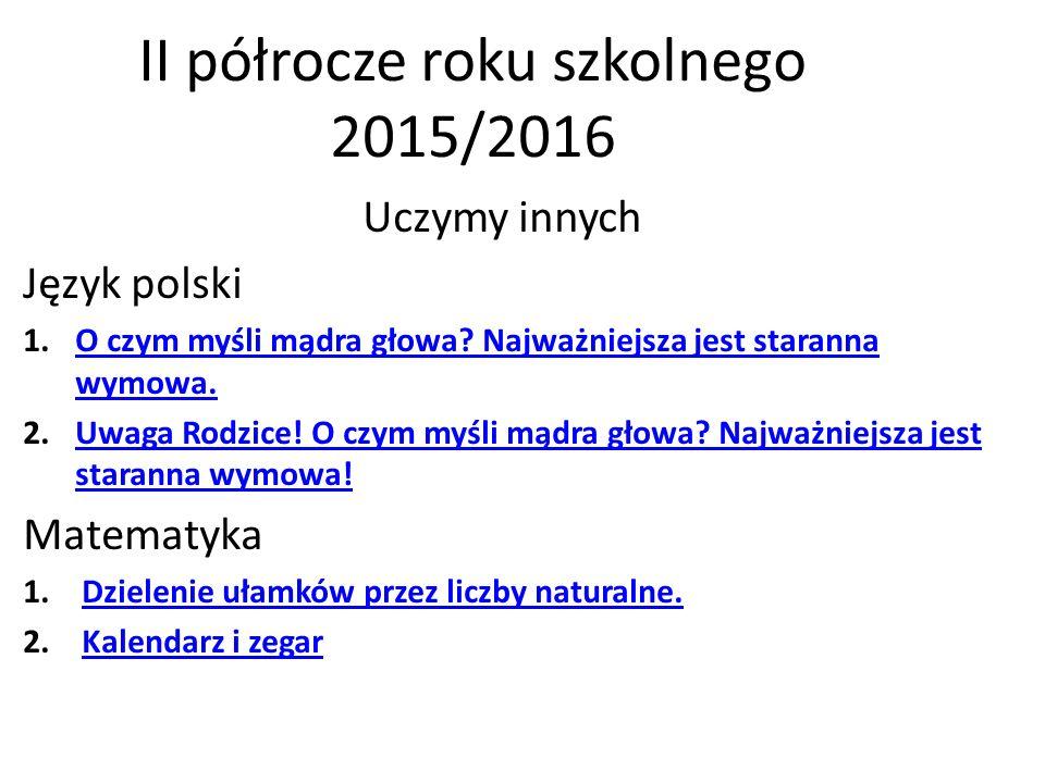 Uczymy innych Język polski 1.O czym myśli mądra głowa? Najważniejsza jest staranna wymowa.O czym myśli mądra głowa? Najważniejsza jest staranna wymowa