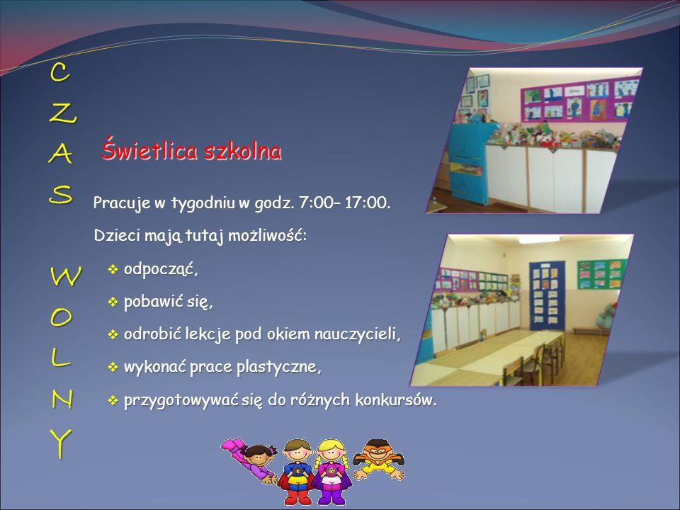 CZAS CZAS WOLNYWOLNYCZAS CZAS WOLNYWOLNY Świetlica szkolna Świetlica szkolna Pracuje w tygodniu w godz. 7:00– 17:00. Dzieci mają tutaj możliwość:  od