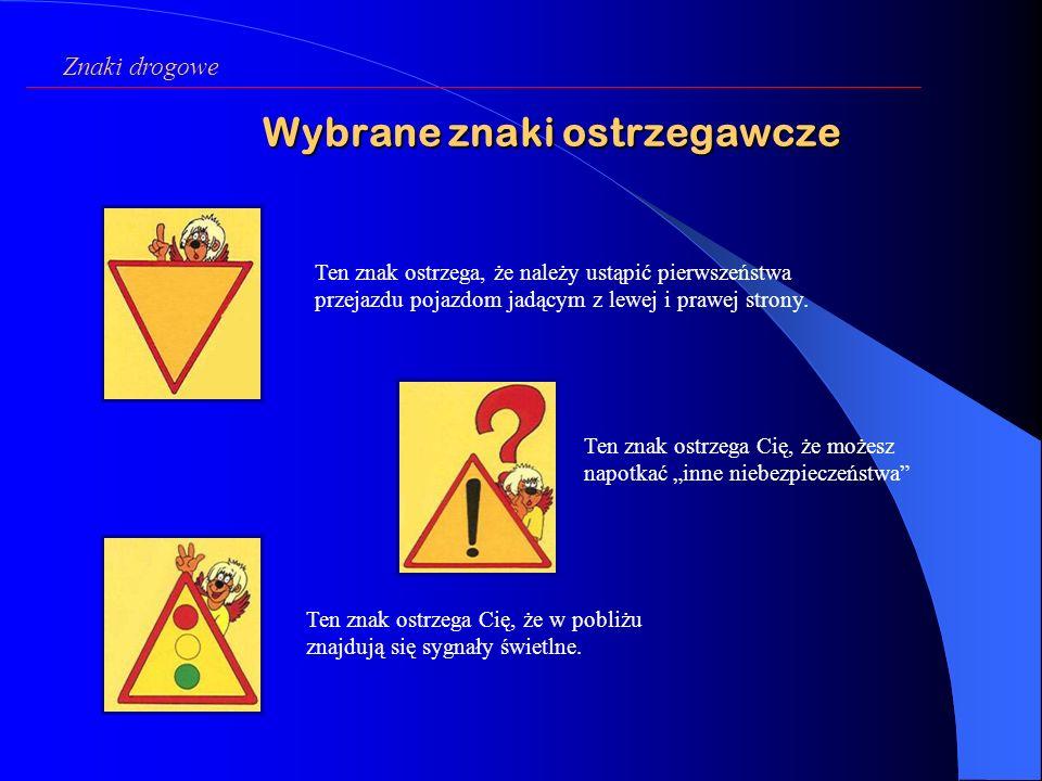 Wybrane znaki ostrzegawcze Ten znak ostrzega, że należy ustąpić pierwszeństwa przejazdu pojazdom jadącym z lewej i prawej strony.